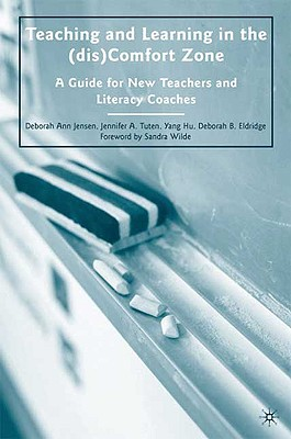 Palgrave MacMillan Teaching and Learning in the (dis)Comfort Zone: A Guide for New Teachers and Literacy Coaches by Jensen, Deborah Ann/ Tuten, Jen at Sears.com