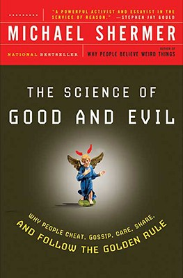The Science Of Good and Evil By Shermer, Michael
